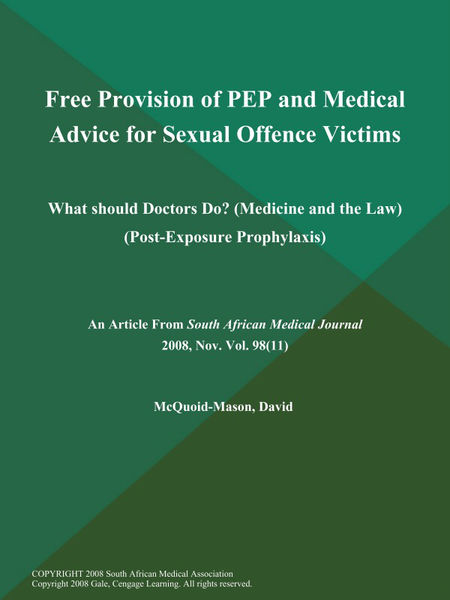 Free Provision of PEP and Medical Advice for Sexual Offence Victims: What should Doctors Do? (Medicine and the Law) (Post-Exposure Prophylaxis)