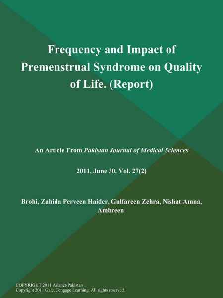 Frequency and Impact of Premenstrual Syndrome on Quality of Life (Report)