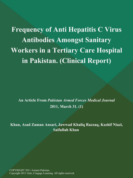 Frequency of Anti Hepatitis C Virus Antibodies Amongst Sanitary Workers in a Tertiary Care Hospital in Pakistan (Clinical Report)