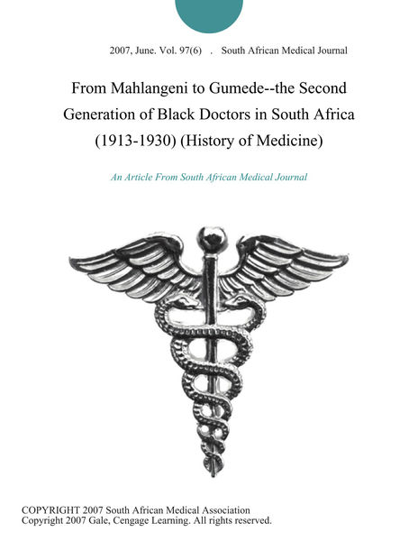 From Mahlangeni to Gumede--the Second Generation of Black Doctors in South Africa (1913-1930) (History of Medicine)