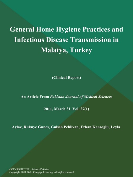 General Home Hygiene Practices and Infectious Disease Transmission in Malatya, Turkey (Clinical Report)