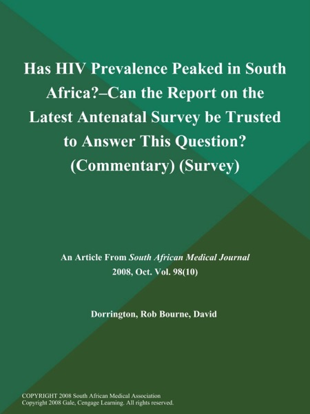 Has HIV Prevalence Peaked in South Africa?--can the Report on the Latest Antenatal Survey be Trusted to Answer This Question? (Commentary) (Survey)