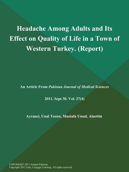 Headache Among Adults and Its Effect on Quality of Life in a Town of Western Turkey (Report)