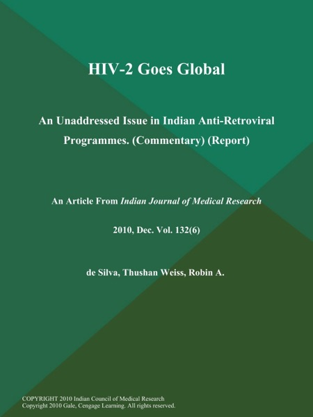 HIV-2 Goes Global: An Unaddressed Issue in Indian Anti-Retroviral Programmes (Commentary) (Report)