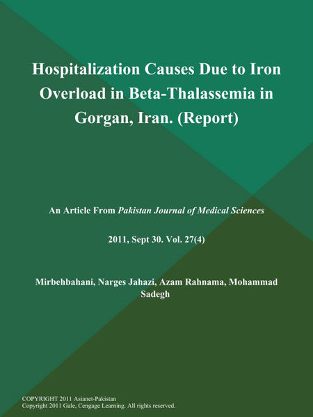 Hospitalization Causes Due to Iron Overload in Beta-Thalassemia in Gorgan, Iran (Report)