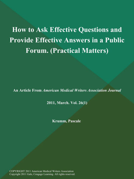 How to Ask Effective Questions and Provide Effective Answers in a Public Forum (Practical Matters)