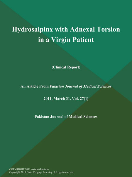 Hydrosalpinx with Adnexal Torsion in a Virgin Patient (Clinical Report)