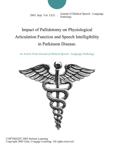 Impact of Pallidotomy on Physiological Articulation Function and Speech Intelligibility in Parkinson Disease.