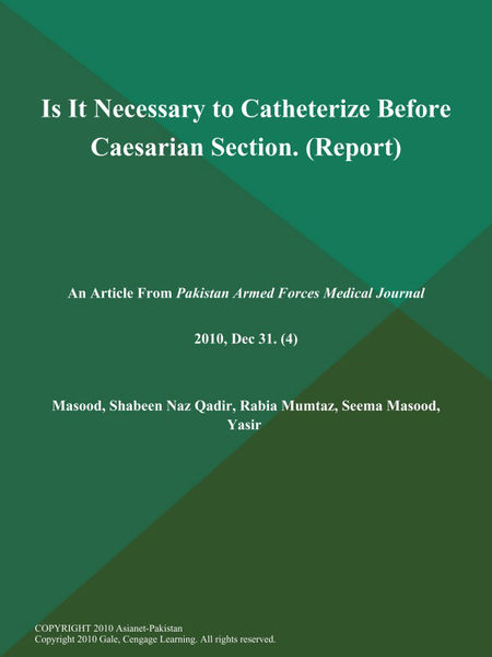 Is It Necessary to Catheterize Before Caesarian Section (Report)