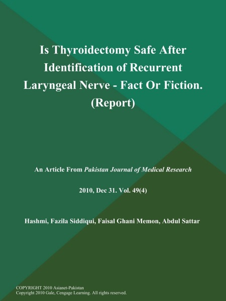 Is Thyroidectomy Safe After Identification of Recurrent Laryngeal Nerve - Fact Or Fiction (Report)