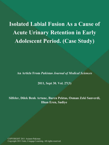 Isolated Labial Fusion As a Cause of Acute Urinary Retention in Early Adolescent Period (Case Study)