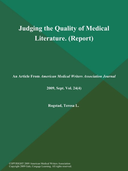 Judging the Quality of Medical Literature (Report)