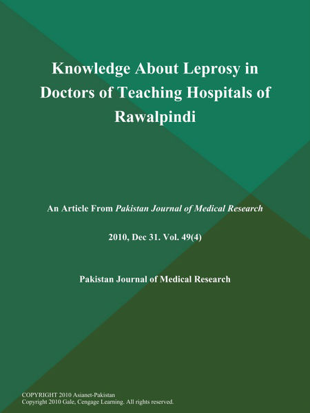 Knowledge About Leprosy in Doctors of Teaching Hospitals of Rawalpindi