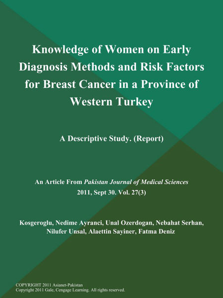 Knowledge of Women on Early Diagnosis Methods and Risk Factors for Breast Cancer in a Province of Western Turkey: A Descriptive Study (Report)