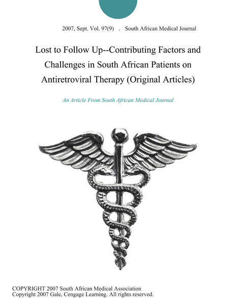 Lost to Follow Up--Contributing Factors and Challenges in South African Patients on Antiretroviral Therapy (Original Articles)