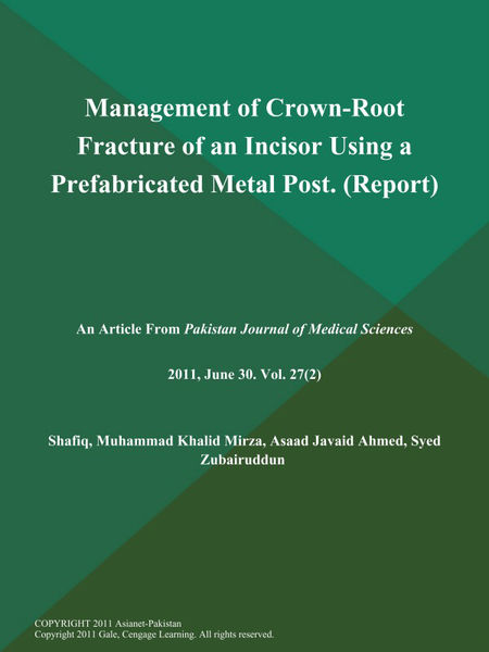 Management of Crown-Root Fracture of an Incisor Using a Prefabricated Metal Post (Report)
