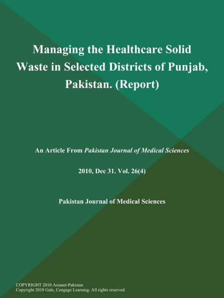 Managing the Healthcare Solid Waste in Selected Districts of Punjab, Pakistan (Report)