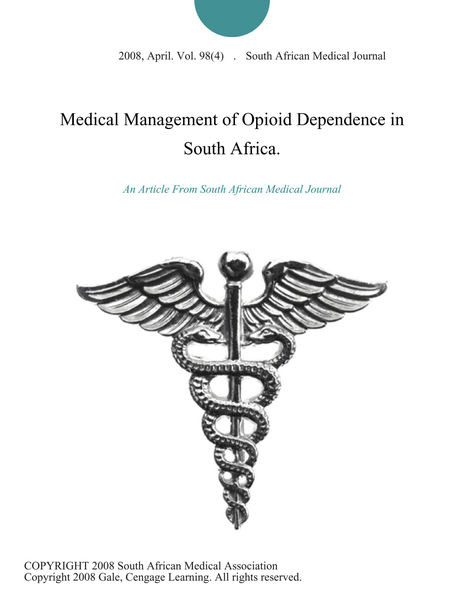 Medical Management of Opioid Dependence in South Africa.