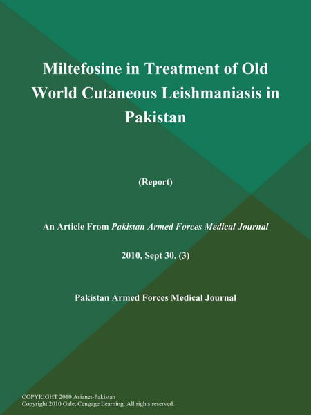 Miltefosine in Treatment of Old World Cutaneous Leishmaniasis in Pakistan (Report)