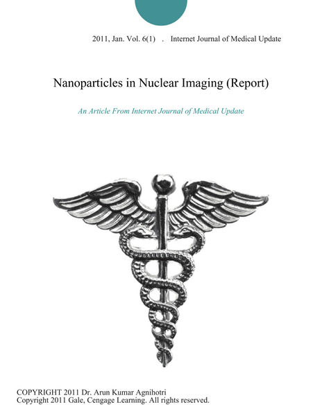Nanoparticles in Nuclear Imaging (Report)