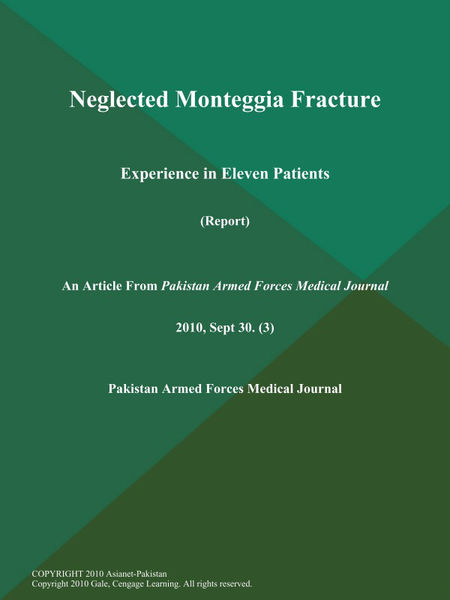 Neglected Monteggia Fracture: Experience in Eleven Patients (Report)
