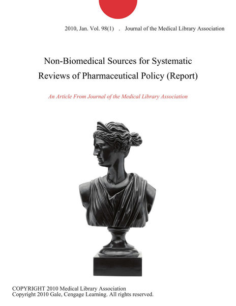 Non-Biomedical Sources for Systematic Reviews of Pharmaceutical Policy (Report)