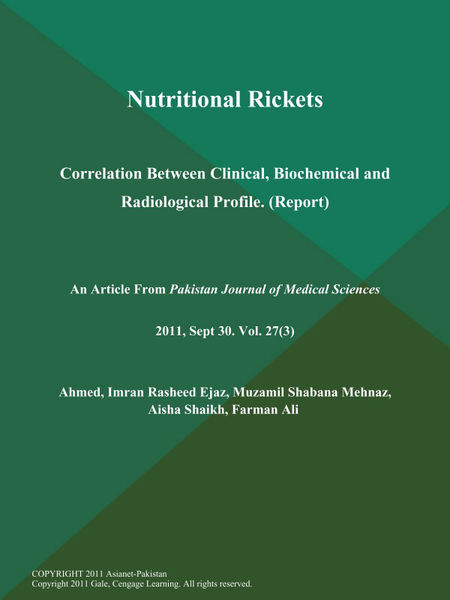 Nutritional Rickets: Correlation Between Clinical, Biochemical and Radiological Profile (Report)