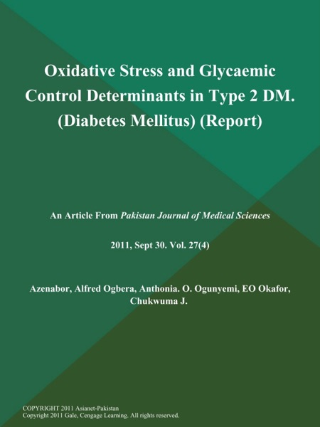 Oxidative Stress and Glycaemic Control Determinants in Type 2 DM (Diabetes Mellitus) (Report)