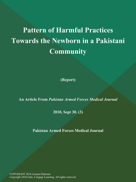 Pattern of Harmful Practices Towards the Newborn in a Pakistani Community (Report)