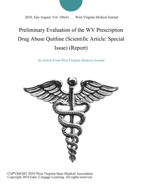 Preliminary Evaluation of the WV Prescription Drug Abuse Quitline (Scientific Article: Special Issue) (Report)