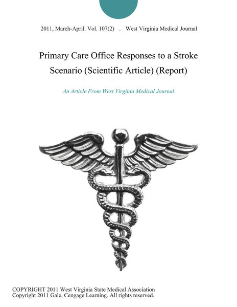 Primary Care Office Responses to a Stroke Scenario (Scientific Article) (Report)