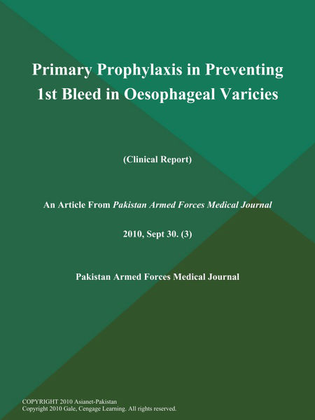 Primary Prophylaxis in Preventing 1st Bleed in Oesophageal Varicies (Clinical Report)