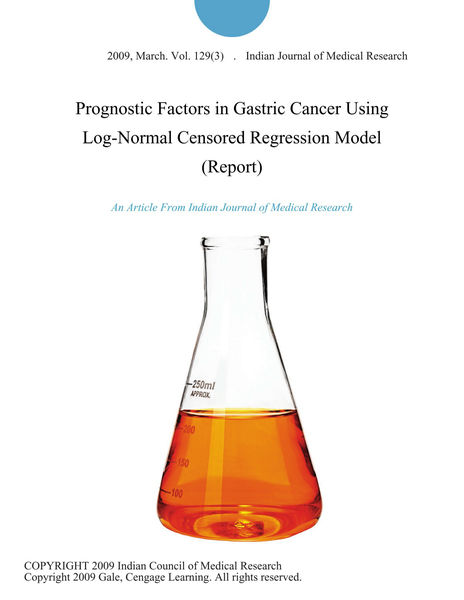 Prognostic Factors in Gastric Cancer Using Log-Normal Censored Regression Model (Report)
