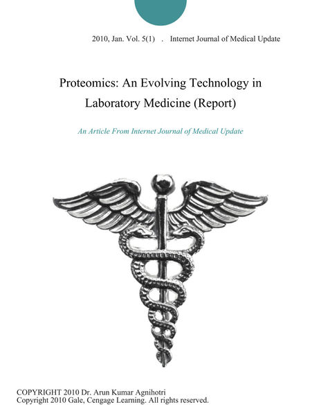 Proteomics: An Evolving Technology in Laboratory Medicine (Report)