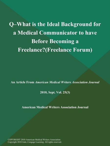 Q--What is the Ideal Background for a Medical Communicator to have Before Becoming a Freelance? (Freelance Forum)