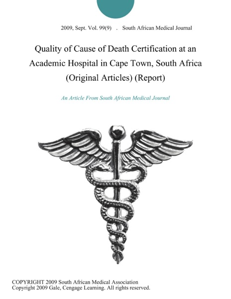 Quality of Cause of Death Certification at an Academic Hospital in Cape Town, South Africa (Original Articles) (Report)