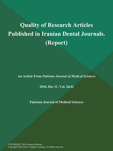 Quality of Research Articles Published in Iranian Dental Journals (Report)
