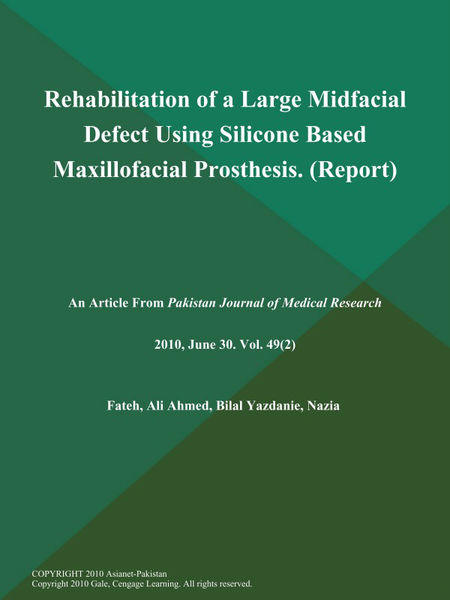 Rehabilitation of a Large Midfacial Defect Using Silicone Based Maxillofacial Prosthesis (Report)