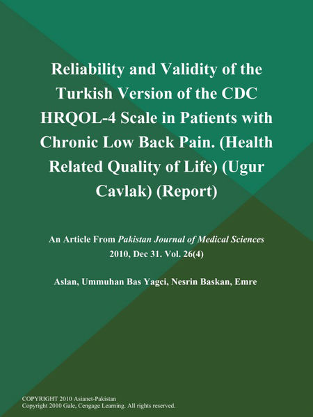 Reliability and Validity of the Turkish Version of the CDC HRQOL-4 Scale in Patients with Chronic Low Back Pain (Health Related Quality of Life) (Ugur Cavlak) (Report)