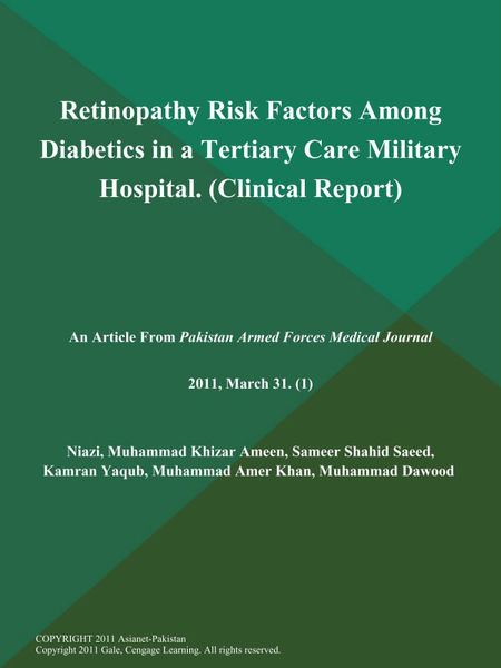 Retinopathy Risk Factors Among Diabetics in a Tertiary Care Military Hospital (Clinical Report)