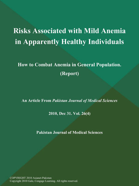 Risks Associated with Mild Anemia in Apparently Healthy Individuals: How to Combat Anemia in General Population (Report)