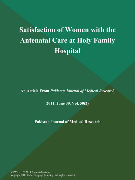 Satisfaction of Women with the Antenatal Care at Holy Family Hospital