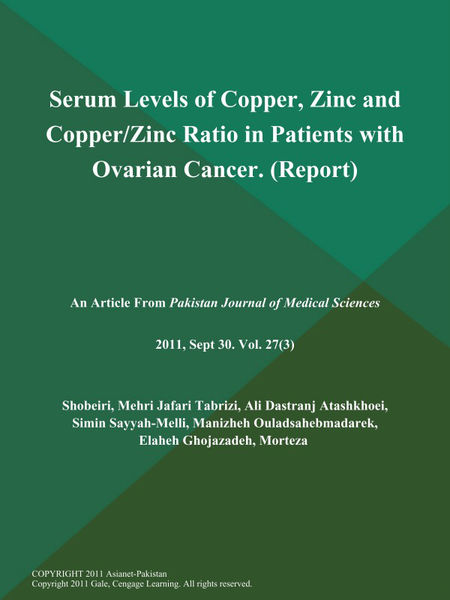 Serum Levels of Copper, Zinc and Copper/Zinc Ratio in Patients with Ovarian Cancer (Report)