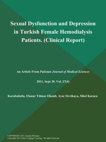 Sexual Dysfunction and Depression in Turkish Female Hemodialysis Patients (Clinical Report)