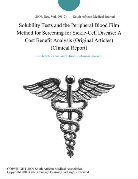 Solubility Tests and the Peripheral Blood Film Method for Screening for Sickle-Cell Disease: A Cost Benefit Analysis (Original Articles) (Clinical Report)