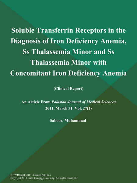 Soluble Transferrin Receptors in the Diagnosis of Iron Deficiency Anemia, Ss Thalassemia Minor and Ss Thalassemia Minor with Concomitant Iron Deficiency Anemia (Clinical Report)