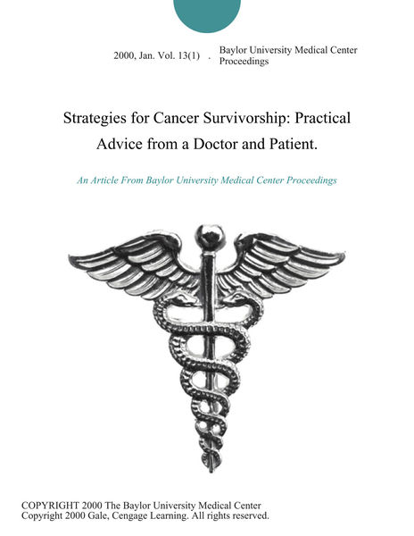 Strategies for Cancer Survivorship: Practical Advice from a Doctor and Patient.