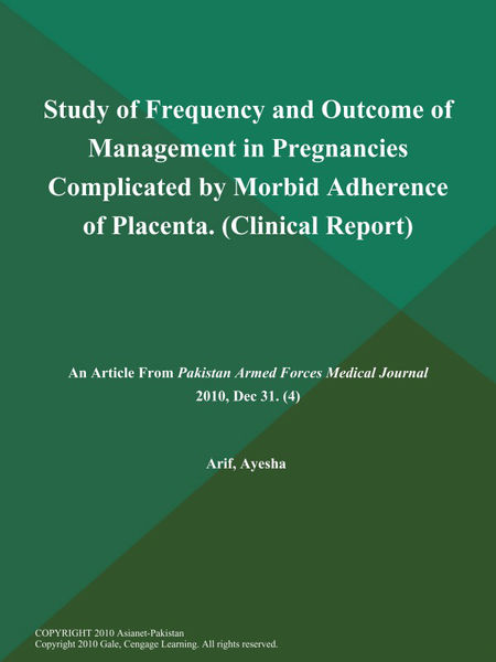 Study of Frequency and Outcome of Management in Pregnancies Complicated by Morbid Adherence of Placenta (Clinical Report)