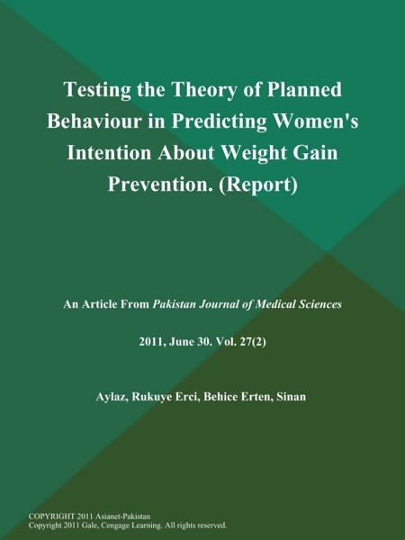 Testing the Theory of Planned Behaviour in Predicting Women's Intention About Weight Gain Prevention (Report)