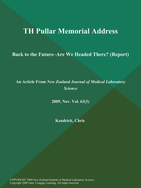 TH Pullar Memorial Address: Back to the Future--are We Headed There? (Report)